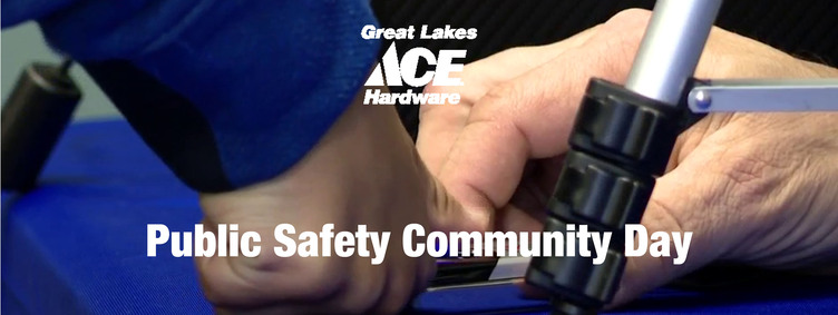 Public Safety Community Day - Great Lakes Ace Hardware Store