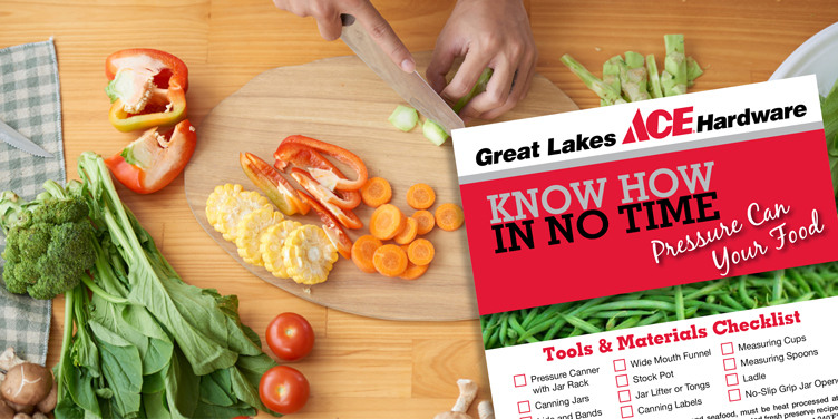 Pressure Can Your Foods - Great Lakes Ace Hardware Store