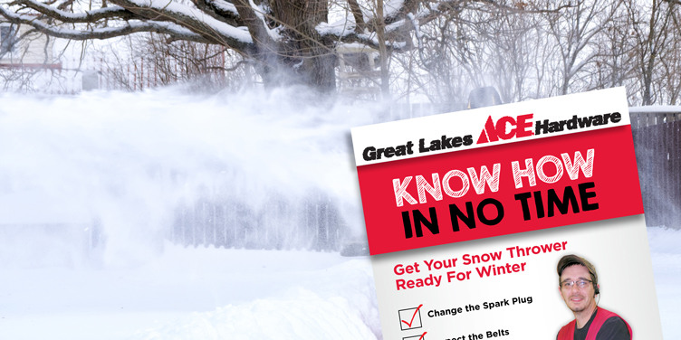 Get Your Snow Thrower Ready For Winter - Great Lakes Ace Hardware Store