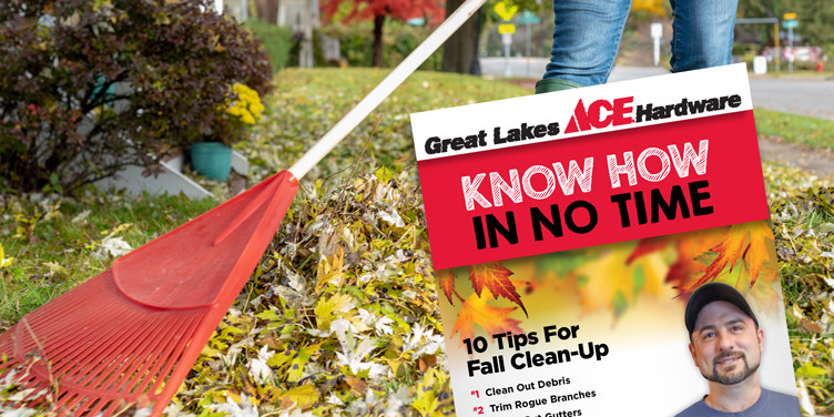 10 Tips for Fall Clean-Up - Great Lakes Ace Hardware Store