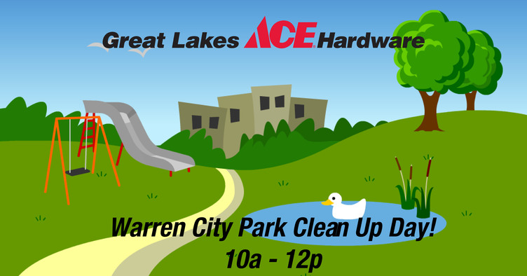 Warren City Park Clean Up Day  - Great Lakes Ace Hardware Store